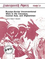 Russian-Soviet Unconventional Wars in the Caucasus, Central Asia, and Afghanistan
