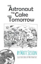 Astronaut, the Cake, and Tomorrow