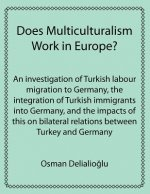 Does Multiculturalism Work in Europe?