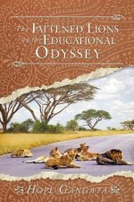 Fattened Lions on the Educational Odyssey