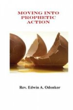Moving into Prophetic Action