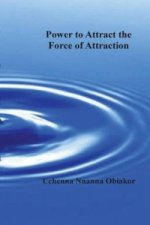 Power to Attract the Force of Attraction
