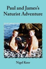 Paul and James's Naturist Adventure