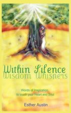 Within Silence Wisdom Whispers