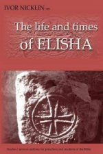 Ivor Nicklin on The Life and Times of Elisha