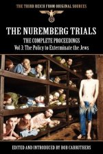 Nuremberg Trials - The Complete Proceedings Vol 3
