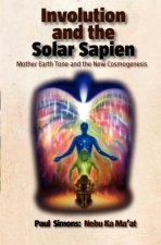 Involution and the Solar Sapien - Mother Earth Tone and the New Cosmogenesis