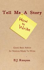 Tell Me <How To Write> A Story