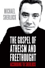 Gospel of Atheism and Freethought - According to Sherlock
