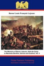 Memoirs of Baron Lejeune, Aide-de-camp to Marshals Berthier, Davout and Oudinot