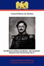 Memoirs of Baron De Marbot - Late Lieutenant General in the French Army
