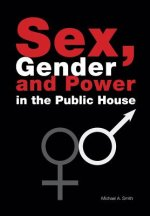Sex, Gender, Power in the Public House