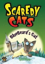 Bluebeard's Cat - Scaredy Cats