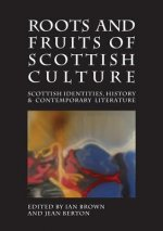 Roots and Fruits of Scottish Culture