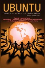 Ubuntu -Journal of Conflict Transformation Vol 1 Nos1-2 2012
