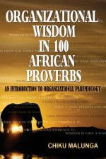 Organizational Wisdom in 100 African Proverbs