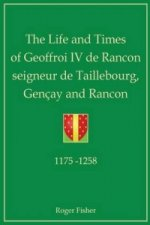 Life and Times of Geoffroi IV De Rancon Seigneur De Taillebourg, Gencay and Rancon