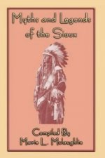 Myths and Legends of the Sioux - 38 Sioux Folk Tales