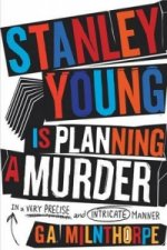 Stanley Young is Planning a Murder