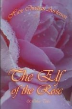 Elf of The Rose & Other Tales