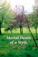 Mortal Death of a Myth