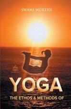 Ethos and Methods of Yoga