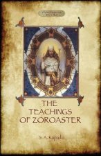 Teachings of Zoroaster, and the Philosophy of the Parsi Religion