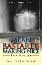 Mean Bastards Making Nice-Two Novellas