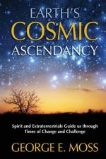 Earth's Cosmic Ascendancy