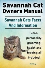 Savannah Cat Owners Manual. Savannah Cats Facts and Information. Savannah Cat Care, Personality, Grooming, Health and Feeding All Included.