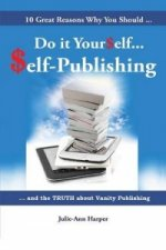 10 Great Reasons Why You Should Do It Yourself - Self Publishing