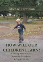 How Will Our Children Learn? Choosing Better Schools