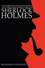 Complete Illustrated Novels and Thirty-Seven Short Stories of Sherlock Holmes