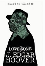 Love Song of J. Edgar Hoover