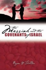 Messiah and the Covenants of Israel