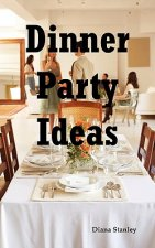 Dinner Party Ideas