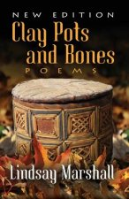 Clay Pots and Bones, Poems