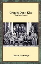 Grotties Don't Kiss
