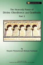 Heavenly Power of Divine Obedience and Gratitude, Volume 2
