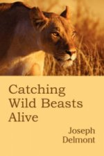 Catching Wild Beasts Alive