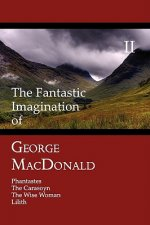 Fantastic Imagination of George MacDonald, Volume II