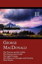 Fantastic Imagination of George MacDonald, Volume III