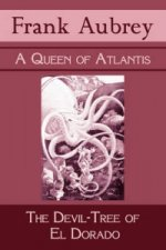 Queen of Atlantis & The Devil-Tree of El Dorado