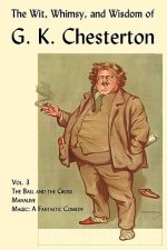 Wit, Whimsy, and Wisdom of G. K. Chesterton, Volume 3