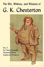 Wit, Whimsy, and Wisdom of G. K. Chesterton, Volume 5