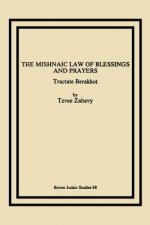 Mishnaic Law of Blessings and Prayers