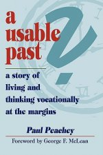 Usable Past? A Story of Living and Thinking Vocationally at the Margins