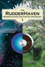 Rudderhaven Science Fiction and Fantasy Anthology I