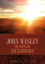 John Wesley Reader on Eschatology