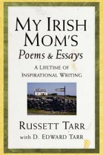 My Irish Mom's Poems & Essays
